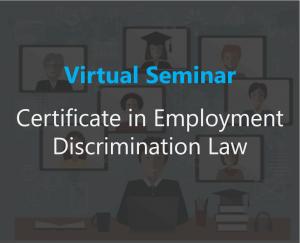 Certificate in Employment Discrimination Law Seminar