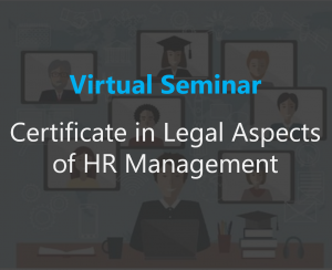 Certificate in Legal Aspects of Human Resource Management Seminar