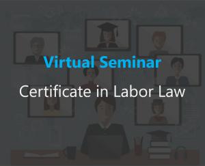 Certificate in Labor Law Seminar